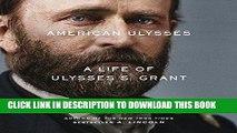 [PDF] American Ulysses: A Life of Ulysses S. Grant [Online Books]