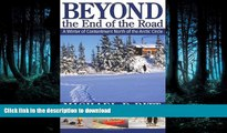 READ THE NEW BOOK Beyond the End of the Road: A Winter of Contentment North of the Arctic Circle