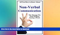 EBOOK ONLINE  Non-Verbal Communication: The Message We Send Without Saying a Word (All You Have