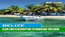[PDF] Moon Belize Cayes: Including Ambergris Caye   Caye Caulker (Moon Handbooks) Full Online