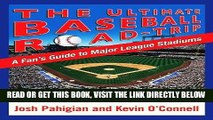[FREE] EBOOK The Ultimate Baseball Road-Trip: A Fan s Guide to Major League Stadiums ONLINE