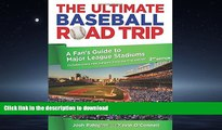 READ THE NEW BOOK Ultimate Baseball Road Trip: A Fan s Guide To Major League Stadiums PREMIUM BOOK
