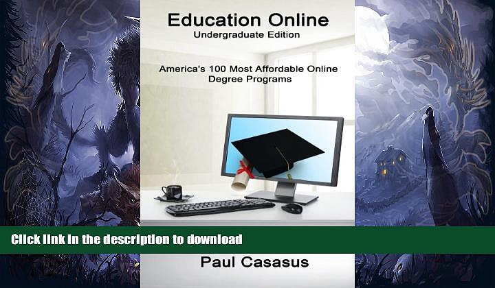 READ BOOK  Education Online, Undergraduate Edition: America s 100 Most Affordable Online Degree