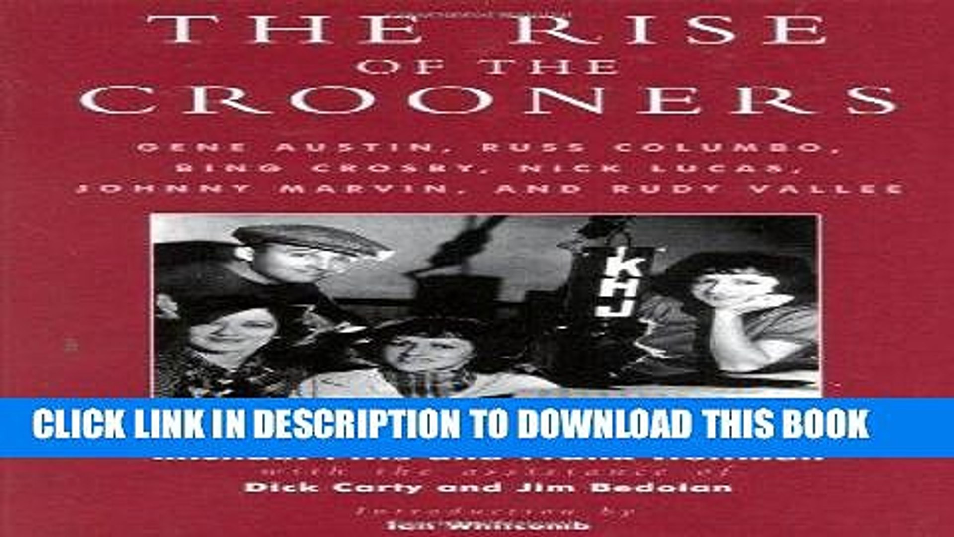 Ebook The Rise of the Crooners: Gene Austin, Russ Columbo, Bing Crosby, Nick Lucas, Johnny Marvin