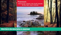 FAVORIT BOOK Frommer s Vancouver Island, the Gulf Islands and San Juan Islands (Frommer s Complete