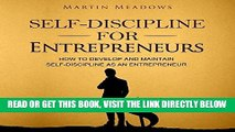 [READ] EBOOK Self-Discipline for Entrepreneurs: How to Develop and Maintain Self-Discipline as an
