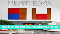 [READ] EBOOK Made to Measure: MEYER DAVIS, ARCHITECTURE AND INTERIORS BEST COLLECTION