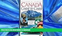 READ THE NEW BOOK Canada Coast to Coast: Over 2,000 Places to Visit Along the Trans-Canada and