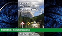 READ THE NEW BOOK When Do You Let the Animals Out?: A Field Guide to Rocky Mountain Humour PREMIUM