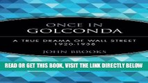 [READ] EBOOK Once in Golconda: A True Drama of Wall Street 1920-1938 ONLINE COLLECTION