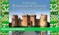Buy NOW  Exploring English Castles: Evocative, Romantic, and Mysterious True Tales of the Kings