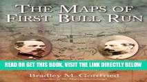 [FREE] EBOOK Maps of First Bull Run: An Atlas of the First Bull Run (Manassas) Campaign, including