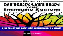 [READ] EBOOK How to Strengthen Your Immune System: Discover the Best Immunity Boosting Foods,