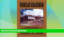 Big Sales  Frank Lloyd Wright Field Guide: Includes All United States and International Sites
