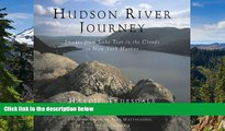 Must Have  Hudson River Journey: Images from Lake Tear of the Clouds to New York Harbor  Buy Now