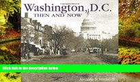 Must Have  Washington, D.C., Then and Now (Then   Now)  Buy Now