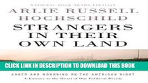 Ebook Strangers in Their Own Land: Anger and Mourning on the American Right Free Read