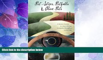Buy NOW  Pit Stops, Pitfalls and Olive Pits: A Literary license to enjoy driving escapades