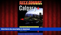 PDF ONLINE Calgary: Maps, Day Trips, Nightlife, Sights, Restaurants, Lodging (City-Smart Guidebook