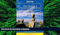 READ THE NEW BOOK Moon Vancouver   Canadian Rockies Road Trip: Victoria, Banff, Jasper, Calgary,