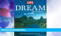 Buy NOW  Life: Dream Destinations: 100 of the World s Best Vacations  Premium Ebooks Best Seller