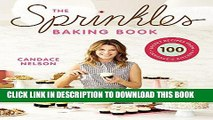 [PDF] The Sprinkles Baking Book: 100 Secret Recipes from Candace s Kitchen Full Online