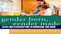 [PDF] Gender Born, Gender Made: Raising Healthy Gender-Nonconforming Children Popular Collection