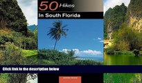 Big Deals  50 Hikes in South Florida: Walks, Hikes, and Backpacking Trips in the Southern Florida