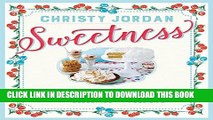 [PDF] Sweetness: Southern Recipes to Celebrate the Warmth, the Love, and the Blessings of a Full