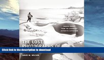 FAVORITE BOOK  The Lost Photographs of Captain Scott: Unseen Images from the Legendary Antarctic