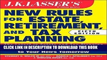 [PDF] JK Lasser s New Rules for Estate, Retirement, and Tax Planning Popular Collection
