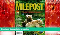 READ THE NEW BOOK The Milepost : Trip Planner for Alaska, Yukon Territory, British Columbia,