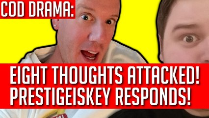 EIGHT THOUGHTS IS UNDER ATTACK! | PRESTIGEISKEY DENIES GETTING PAID BY ACTIVISION! (YOUTUBE NEWS)