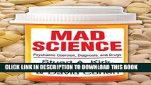 [PDF] Mad Science: Psychiatric Coercion, Diagnosis, and Drugs Popular Collection
