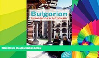 Must Have  Lonely Planet Bulgarian Phrasebook   Dictionary (Lonely Planet Phrasebooks)  Full Ebook
