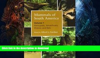 FAVORITE BOOK  Mammals of South America, Volume 1: Marsupials, Xenarthrans, Shrews, and Bats