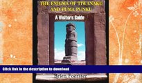READ BOOK  The Enigma Of Tiwanaku And Puma Punku; A Visitors Guide  BOOK ONLINE