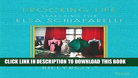 [PDF] Frocking Life: Searching for Elsa Schiaparelli Popular Online