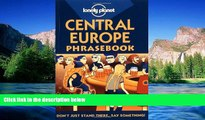 Must Have  Lonely Planet Central Europe Phrasebook (Lonely Planet Phrasebook: India)  Most Wanted