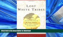 READ ONLINE Lost White Tribes: The End of Privilege and the Last Colonials in Sri Lanka, Jamaica,