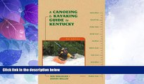 Big Sales  A Canoeing and Kayaking Guide to Kentucky (Canoe and Kayak Series)  Premium Ebooks Best