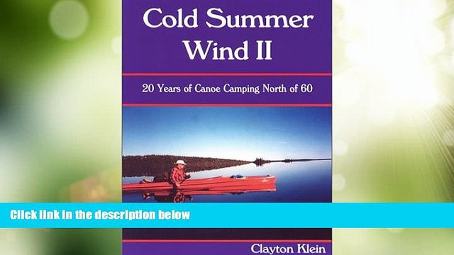 Buy NOW  Cold Summer Wind II: 20 Years of Canoe Camping North of 60  Premium Ebooks Best Seller in