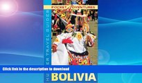 READ BOOK  Pocket Adventures Bolivia (Pocket Adventures) (Adventure Guide to Bolivia (Pocket))