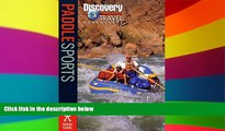 Ebook Best Deals  Paddle Sports (Discovery Travel Adventures)  Most Wanted