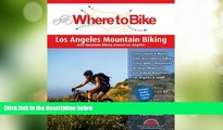 Buy NOW  Where to Bike Los Angeles Mountain Biking: Best Mountain Biking around Los Angeles  READ