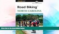 Must Have  Road Biking(TM) North Carolina (Road Biking Series)  Full Ebook