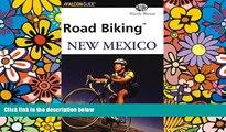 Must Have  Road Biking New Mexico (Road Biking Series)  Full Ebook