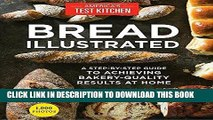 Ebook Bread Illustrated: A Step-By-Step Guide to Achieving Bakery-Quality Results At Home Free
