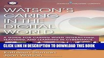 [PDF] Watson s Caring in the Digital World: A Guide for Caring when Interacting, Teaching, and