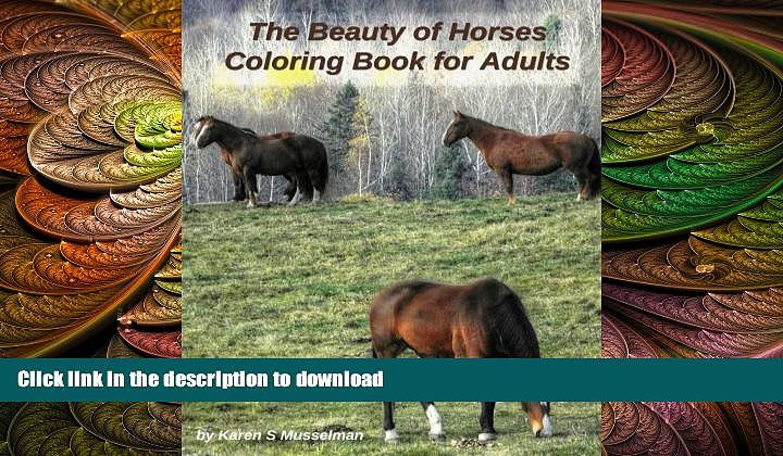 FAVORIT BOOK The Beauty of Horses Coloring Book for Adults: 40 beautiful coloring pages of horses